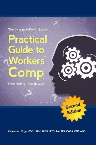 The Insurance Professional's Practical Guide to Workers' Compensation (Paperback)