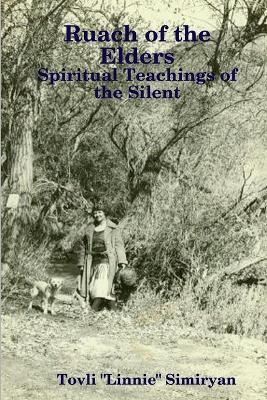 Ruach of the Elders: Spiritual Teachings of the Silent (Paperback)