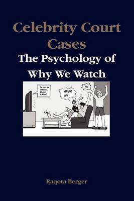 Celebrity Court Cases: The Psychology of Why We Watch (Paperback)