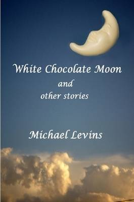 White Chocolate Moon (Paperback)