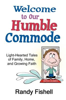 Welcome to Our Humble Commode (Paperback)