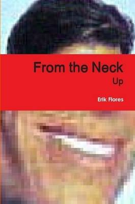 From the Neck Up (Paperback)