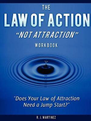 The Law of Action Not Attraction (Paperback)