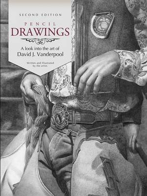 Pencil Drawings - A Look into the Art of David J. Vanderpool (Paperback)