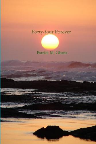Forty-four Forever (Paperback)