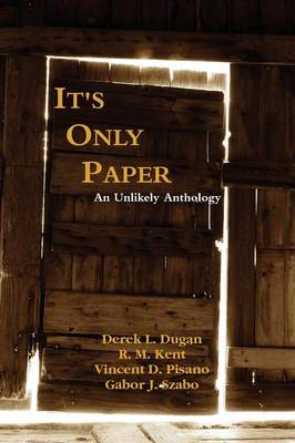 It's Only Paper: An Unlikely Anthology (Paperback)