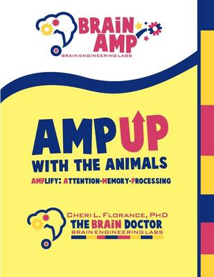Amp Up with the Animals: Amplify Attention-Memory-Processing (Paperback)