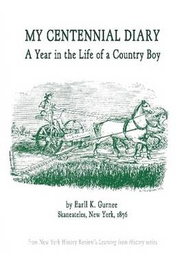 My Centennial Diary - A Year in the Life of a Country Boy (Paperback)