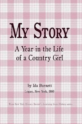 My Story - A Year in the Life of a Country Girl (Paperback)