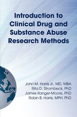 Introduction to Clinical Drug and Substance Abuse Research Methods (Paperback)