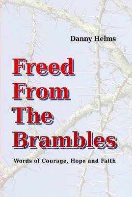Freed from the Brambles (Hardback)