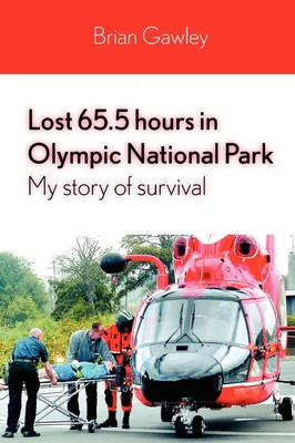 Lost 65.5 Hours in Olympic National Park: My Story of Survival (Paperback)