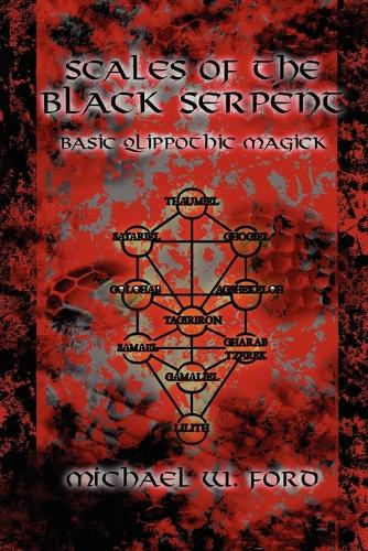 Scales of the Black Serpent - Basic Qlippothic Magick (Paperback)