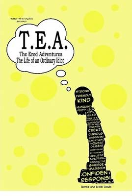 T.E.A. the Ered Adventures: Life of an Ordinary Idiot (Hardback)