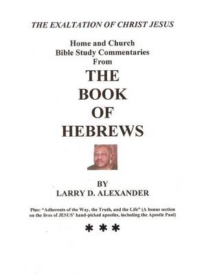 Home and Church Bible Study Commentaries from the Book of Hebrews (Paperback)