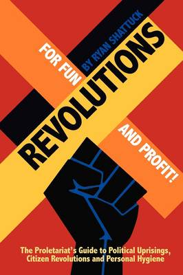 Revolutions for Fun and Profit! (Paperback)