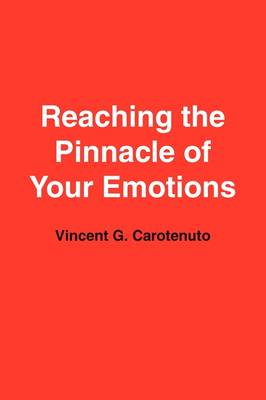 Reaching the Pinnacle of Your Emotions (Paperback)