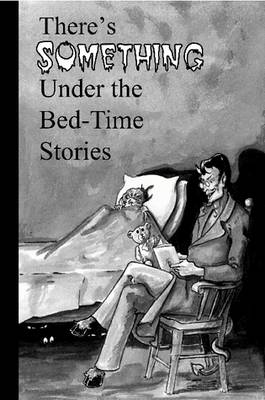 There's Something Under the Bed-Time Stories (Paperback)