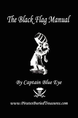 The Black Flag Manual (Adventure Edition) (Paperback)