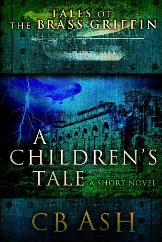 Tales of the Brass Griffin: A Children's Tale (Paperback)