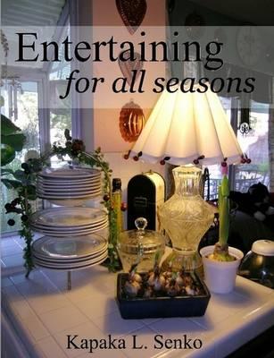 Entertaining for All Seasons (Paperback)