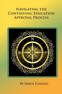 Navigating the Continuing Education Approval Process (Paperback)