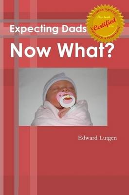 Expecting Dads Now What (Paperback)