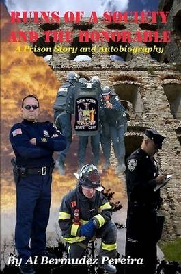 Ruins of a Society and the Honorable: A Prison Story and Autobiography (Paperback)