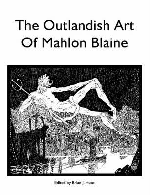 The Outlandish Art of Mahlon Blaine (Paperback)