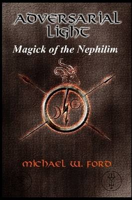 Adversarial Light - Magick of the Nephilim (Paperback)
