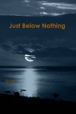 Just Below Nothing (Paperback)