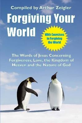 Forgiving Your World (Paperback)