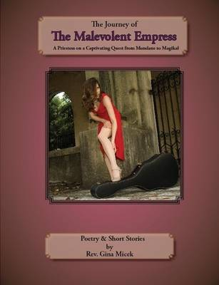 The Journey of the Malevolent Empress: A Priestess on a Captivating Quest from Mundane to Magikal (Paperback)