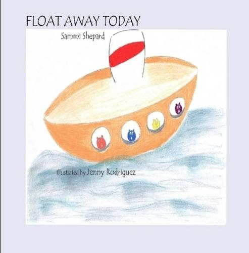 Float Away Today (Paperback)