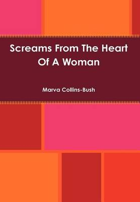 Screams from the Heart of a Woman (Hardback)