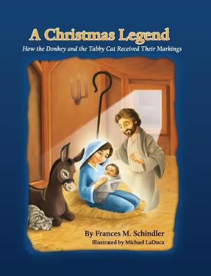 A Christmas Legend, How the Donkey and the Tabby Cat Received Their Markings (Hardback)