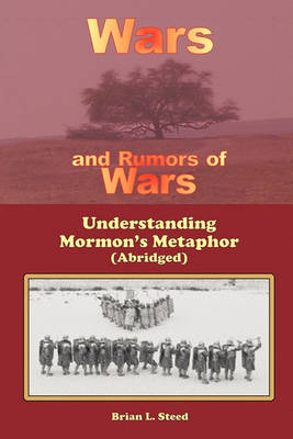 Wars and Rumors of Wars: Understanding Mormon's Metaphor (Abridged) (Paperback)