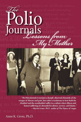 The Polio Journals: Lessons from My Mother (Paperback)