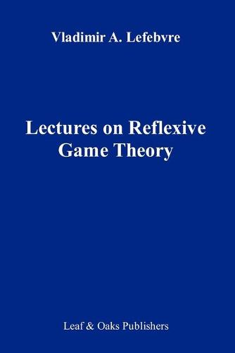 Lectures on the Reflexive Games Theory (Paperback)