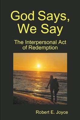God Says, We Say: The Interpersonal Act of Redemption (Paperback)