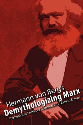 Demythologizing Marx: The Book That Shattered Communism in Eastern Europe (Paperback)