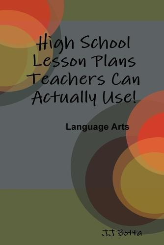 High School Lesson Plans Teachers Can Actually Use! (Paperback)