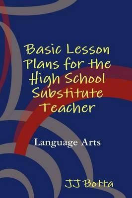 Basic Lesson Plans for the High School Substitute Teacher (Paperback)