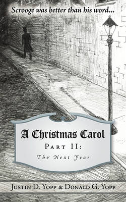 A Christmas Carol Part II: The Next Year (Paperback)