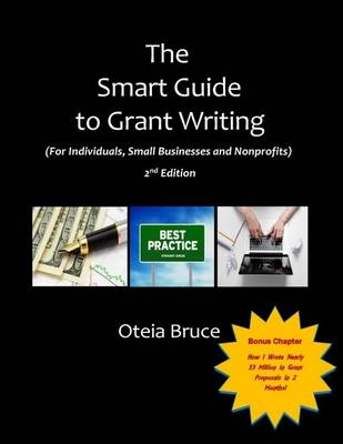 The Smart Guide to Grant Writing, 2nd Edition: For Individuals, Small Businesses and Nonprofits (Paperback)