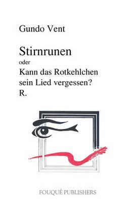 Stirnrunen Oder Kann Das Rotkehlchen Sein Lied Vergessen? (Paperback)
