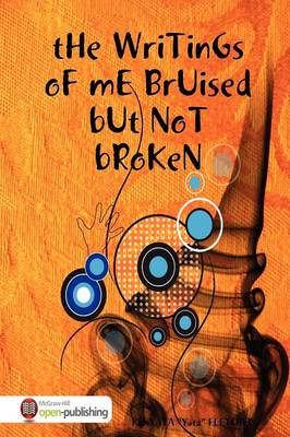 The Writings of Me Bruised But Not Broken (Paperback)