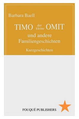Timo Der Kleine Omit Und Andere Familiengeschichten (Paperback)