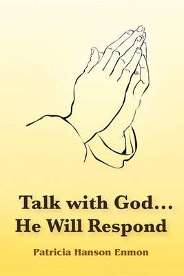 Talk with God...He Will Respond (Paperback)