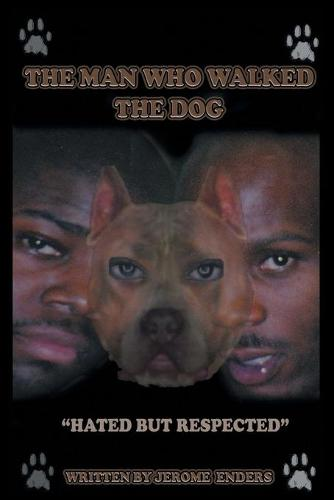 The Man Who Walked the Dog: The D.J. Superior/DMX-Story (Paperback)